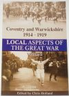 Coventry and Warwickshire 1914-1919 (Volume 2), by Chris Holland